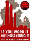 Industrial Workers' of the World poster promoting workers self-management.